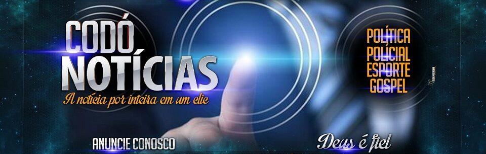 Codó Notícias - O melhor e mais completo site da Região dos Cocais
